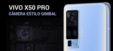 Câmera de gimbal em smartphone? Conheça o Vivo X50 Pro!