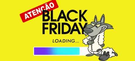 Black Friday 2019: confira nossas dicas para não cair em