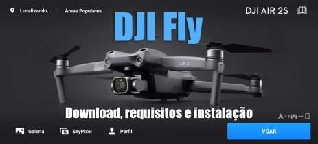 DJI Fly - Download, instalação e funções do app para controle de drones
