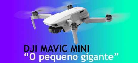 DJI Mavic Mini - nossas impressões com esse incrível, leve, pequeno grande drone
