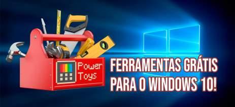 MICROSOFT POWER TOYS - Ferramentas extras para melhorar o uso do seu Windows