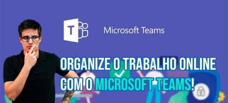 Dificuldades no home office? Conheça o MICROSOFT TEAMS e organize o trabalho online!