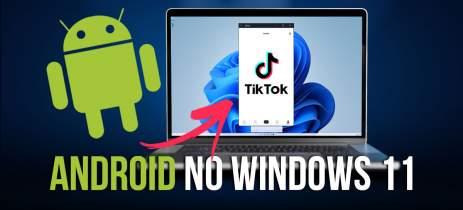 Instalamos aplicativos de ANDROID no Windows 11 sem emulador!