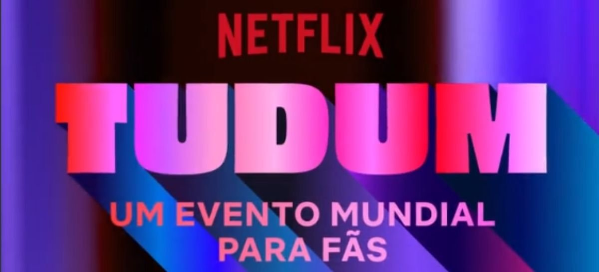 Tudum: Netflix anuncia evento mundial de fãs para 25 de setembro