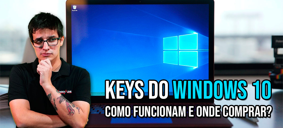 Cópias do Windows 10 por menos de R$ 20?! Explicamos o mercado de keys do Windows