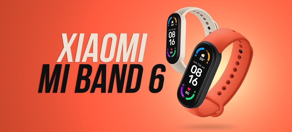 Mi Band 6: conferindo a smartband da Xiaomi com tela maior e diversas funcionalidades