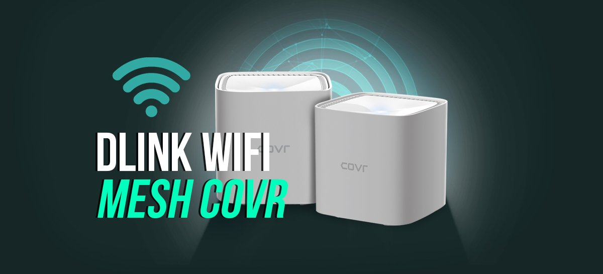 COVR-1100: fim de pontos cegos e WiFi na casa toda
