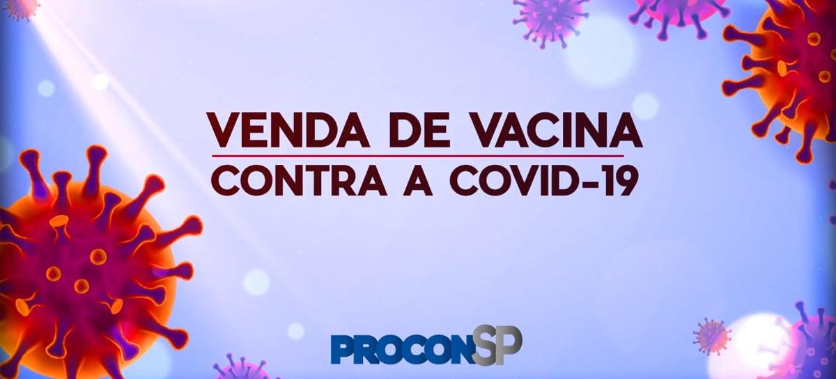 Procon-SP alerta para anúncio falso de venda de vacina contra COVID-19