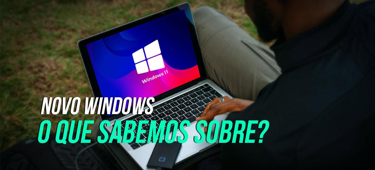 Windows 11 ou Novo Windows? O que sabemos sobre a atualização Sun Valley