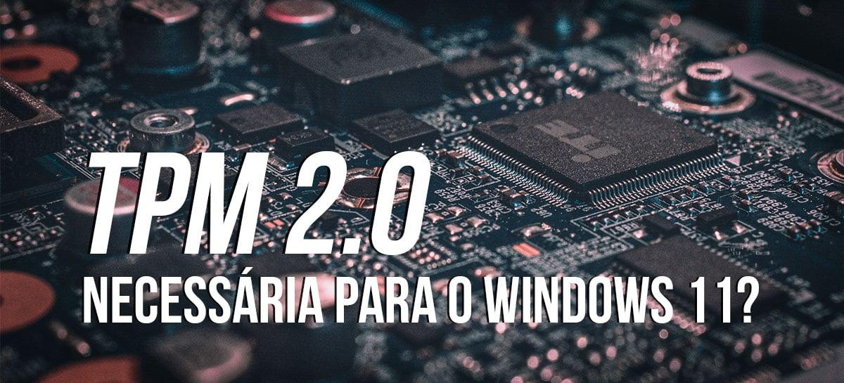 Entenda o que é o TPM 2.0 necessário para instalar o Windows 11